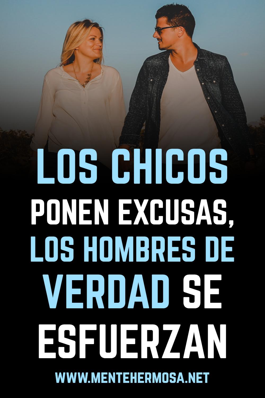 LOS CHICOS PONEN EXCUSAS, LOS HOMBRES DE VERDAD SE ESFUERZAN