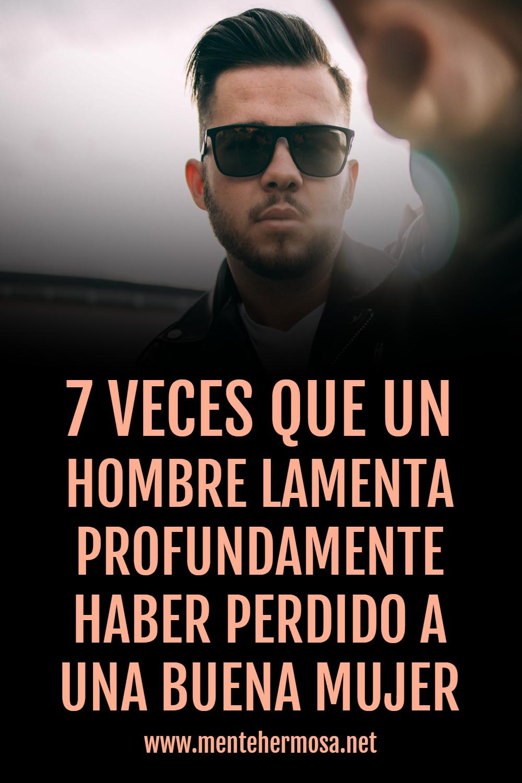 7 VECES QUE UN HOMBRE LAMENTA PROFUNDAMENTE HABER PERDIDO A UNA BUENA MUJER