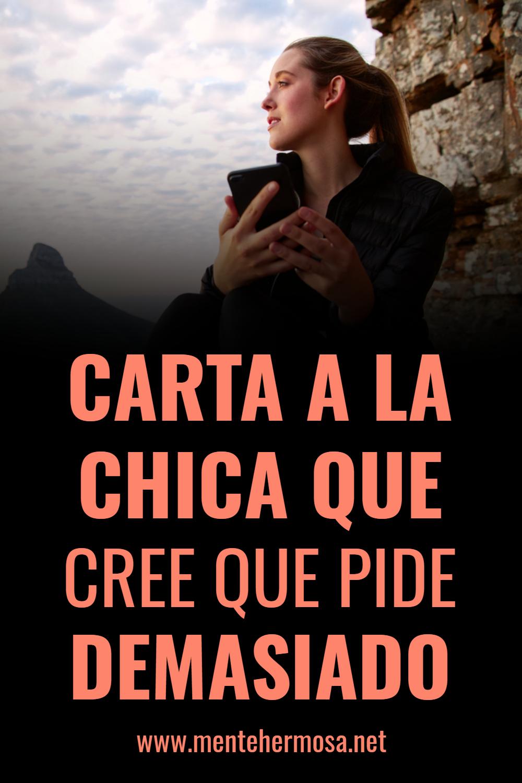 CARTA A LA CHICA QUE CREE QUE PIDE DEMASIADO